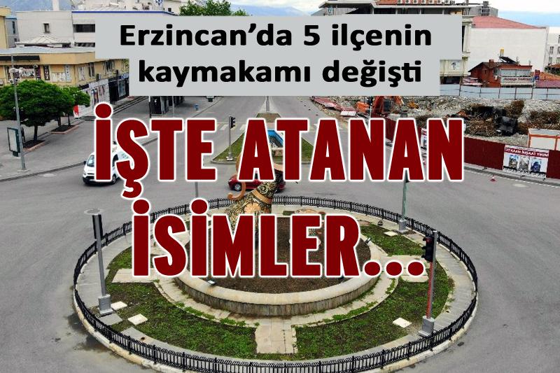 Erzincan'da 5 ilçenin kaymakamı değişti